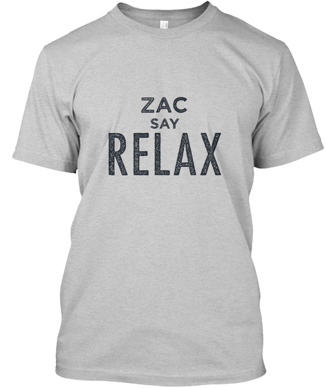 Zac Relax! Light Steel T-Shirt Front