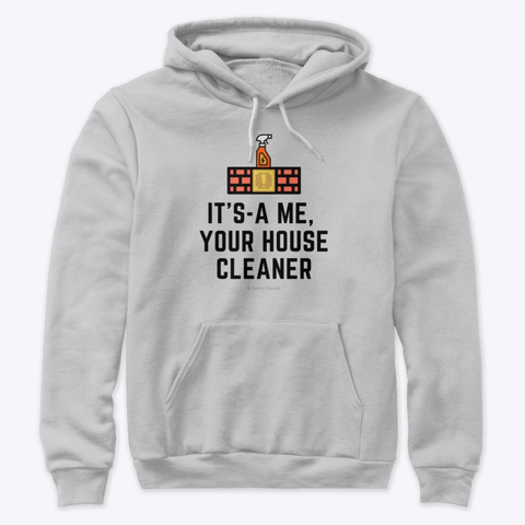 It's A Me, Your House Cleaner Athletic Heather T-Shirt Front