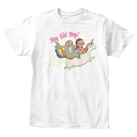 Hey Girl Hey! White T-Shirt Front