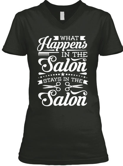 What Happens In The Salon Stays In The Salon  Black T-Shirt Front
