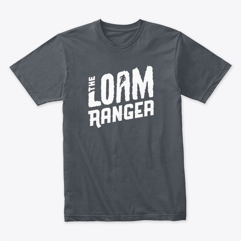 Loam Ranger Merch! Heavy Metal T-Shirt Front