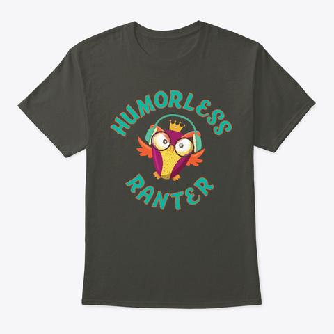 Humorless Ranter Smoke Gray T-Shirt Front