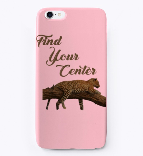 Find Your Center, I Phone Case    Pink T-Shirt Front