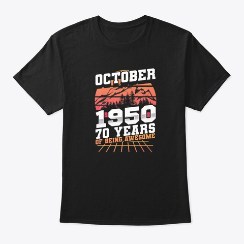 October 1950 70 Years Awesome Birthday Black T-Shirt Front