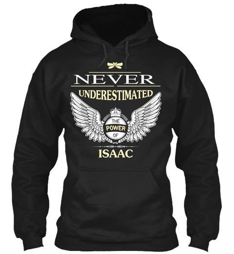 Never Underestimate The Power Of Isaac Black T-Shirt Front