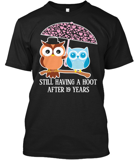 Still Having A Hoot After 19th Years   Gift For Wife And Husband Black T-Shirt Front