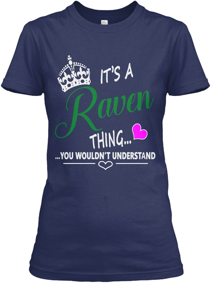 It's A Raven Thing... ...You Wouldn't Understand Navy Women's T-Shirt Front