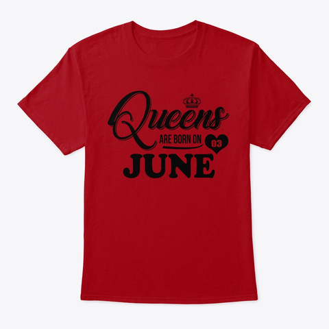 Queens Are Born On 03 June Shirt Deep Red T-Shirt Front