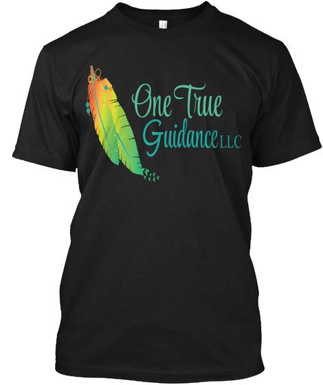 One True Guidance Llc Black T-Shirt Front