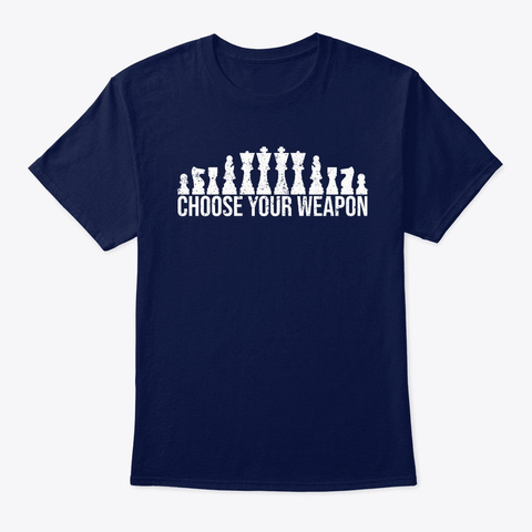 Choose Your Weapon Chess Player T Shirt Navy T-Shirt Front