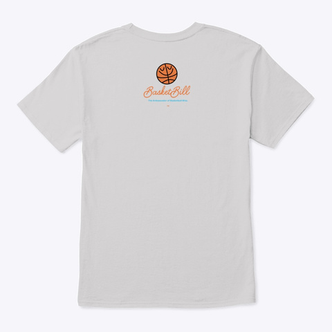Basket Bill™ At One With Threes Light Steel T-Shirt Back
