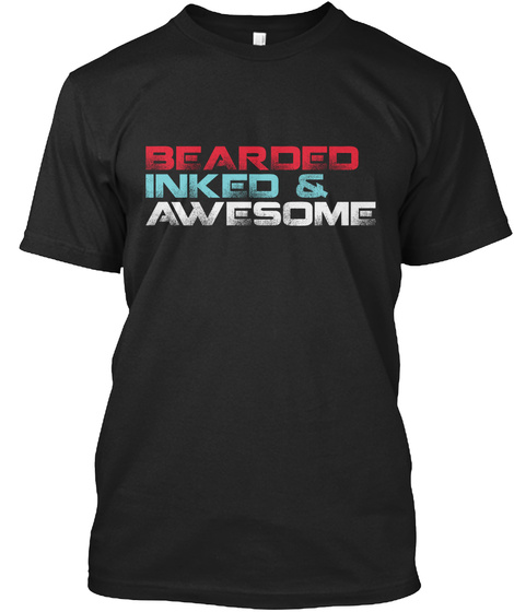 Bearded Inked & Awesome Black T-Shirt Front