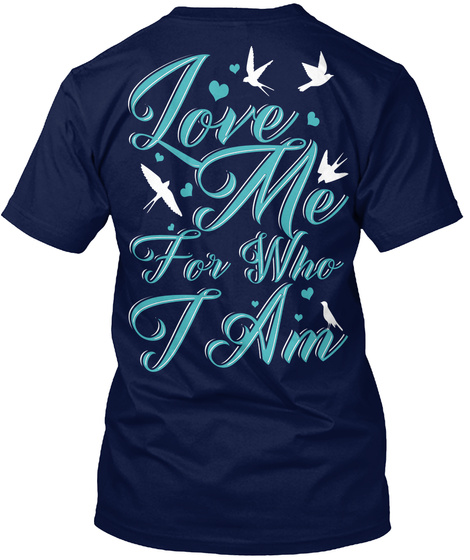 Love Me For Who I Am Navy T-Shirt Back