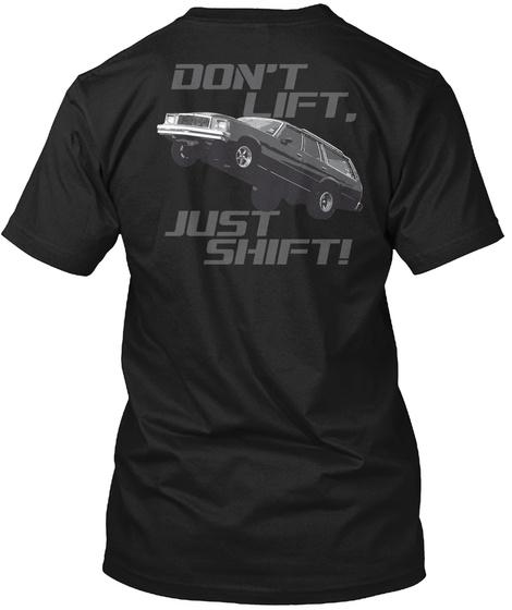 Don't Lift. Just Shift! Black áo T-Shirt Back
