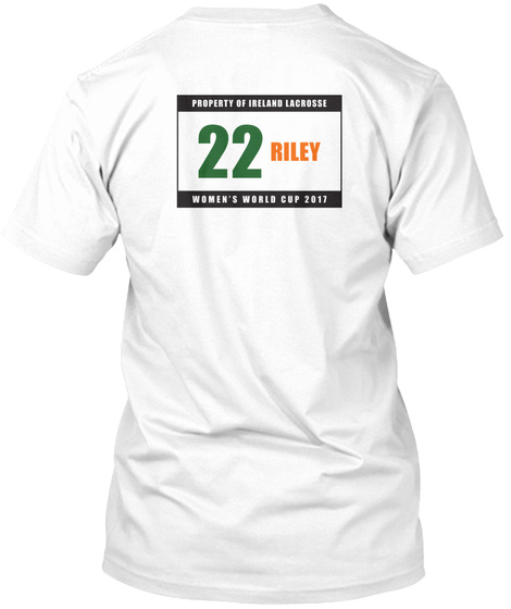 Property Of Ireland Lacrosse 22 Riley Women's World Cup 2017 White T-Shirt Back