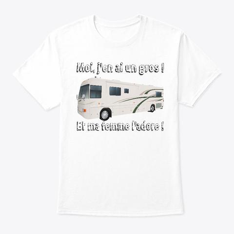 Moi, J'en Ai Un Gros ! White T-Shirt Front