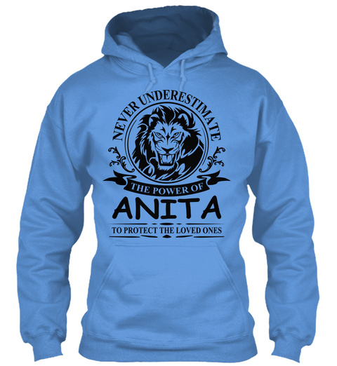 Never Underestimate The Power Of Anita To Protect The Loved Ones Carolina Blue T-Shirt Front