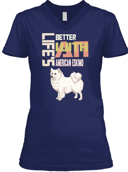 Life's Better With An American Eskimo Navy T-Shirt Front