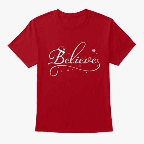 Believe Christmas Shirt Deep Red T-Shirt Front