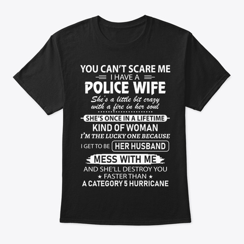 You Cant Scare Me I Have Police T Shirt Black T-Shirt Front
