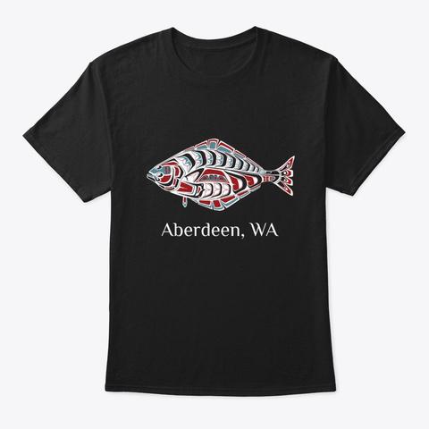 Aberdeen, Wa Halibut Pnw Native American Black T-Shirt Front