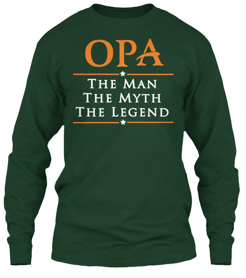 Opa The Man The Myth The Legend Forest Green Long Sleeve T-Shirt Front