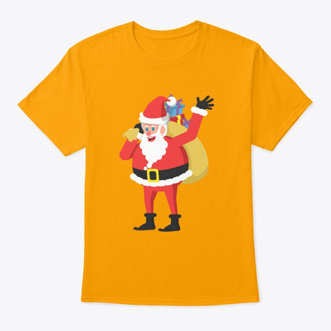 Santa Claus Busy Loading His Sleigh Gold T-Shirt Front