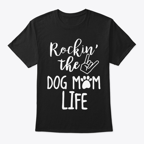 Rockin Dog Mom Black T-Shirt Front
