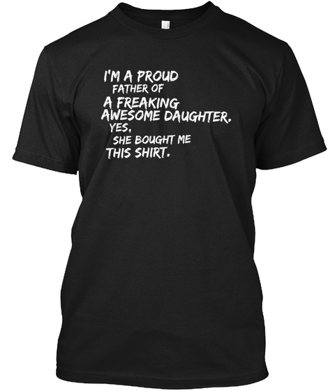 Proud Father Of Awesome Daughter T Shirt Black T-Shirt Front