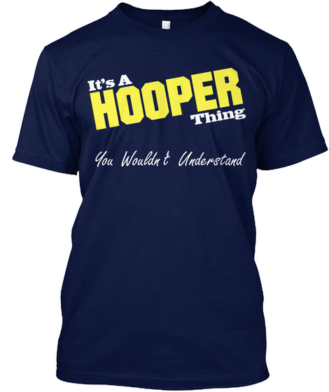 It's A Hooper Thing You Wouldn't Understand Navy T-Shirt Front