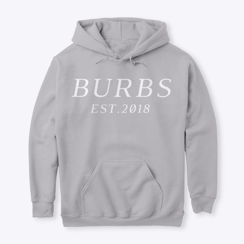 Classic Burbs Hoodie   All Colors Sport Grey T-Shirt Front
