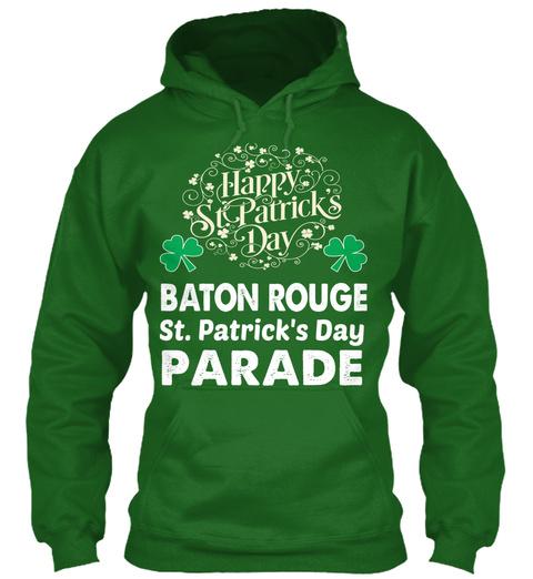 Happy St. Patricks Day Baton Rouge St. Patrick's Day Parade Irish Green Sweatshirt Front