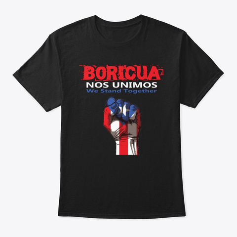 Boricua We Stand Together Design Black T-Shirt Front