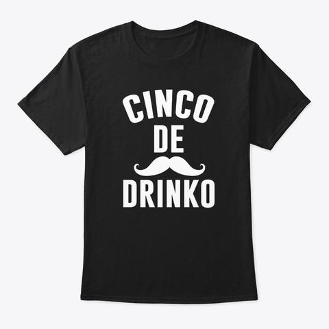 Cinco De Drinko Black T-Shirt Front