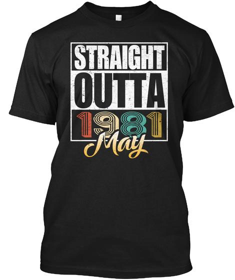 1981 May Birthday T Shirt Black T-Shirt Front