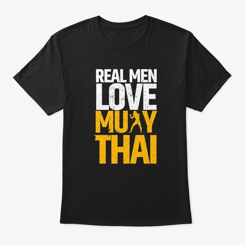 Muay Thai Funny Real Men Kickboxing Retr Black T-Shirt Front