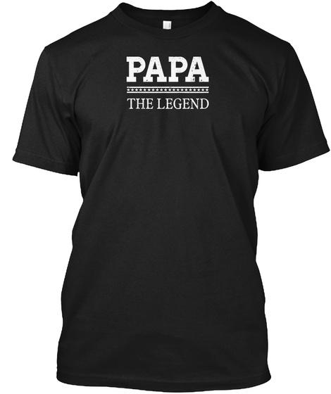 Papa The Legend Black T-Shirt Front