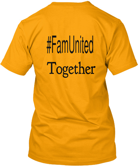 #Famunited Together Gold T-Shirt Back