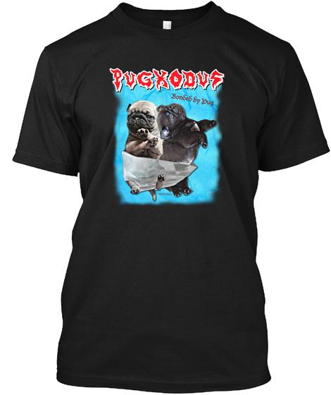 Pugxodus Bonded By Pug Black T-Shirt Front