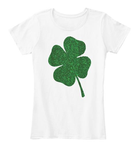 Shamrock Irish Stpatrick Shirt White T-Shirt Front