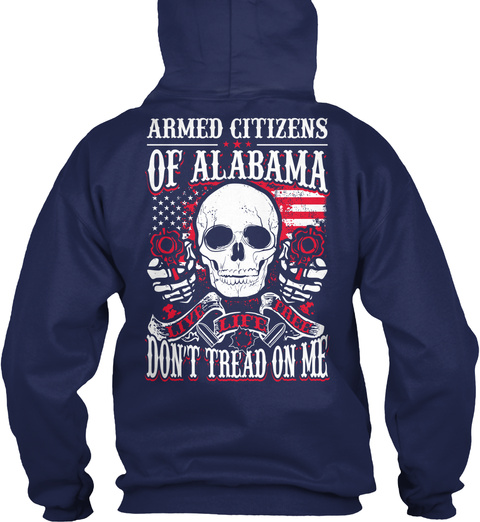 Armed Citizens Of Alabama Live Life Free Navy Sweatshirt Back