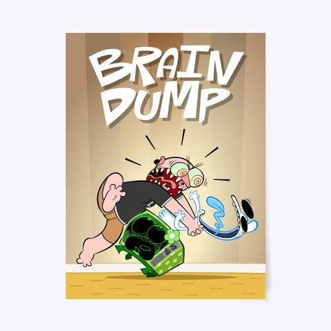 Brain Dump Poster Standard T-Shirt Front
