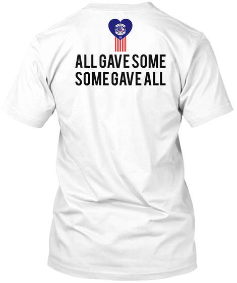 All Gave Some Some Gave All White T-Shirt Back