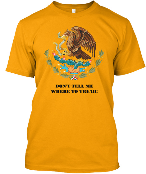 Mexico Eats Tea Party Snakes For Lunch Gold T-Shirt Front