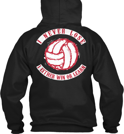 Volleyball I Never Lose I Either Win Or Learn Black T-Shirt Back