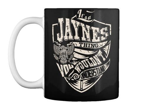Mug   It's A Jaynes Thing Black T-Shirt Front
