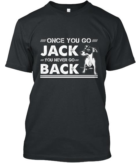 Once You Go Jack You Never Go Back  Black T-Shirt Front