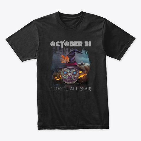 Halloween October 31 T Shirt Black T-Shirt Front