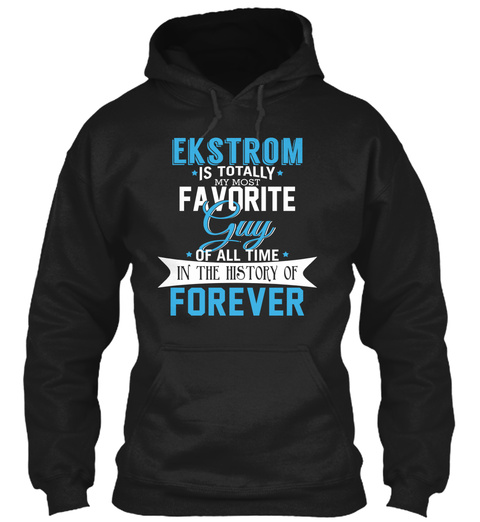 Ekstrom   Most Favorite Forever. Customizable Name Black T-Shirt Front