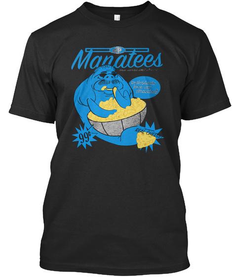 Manatees 99 Real Cheese Black T-Shirt Front